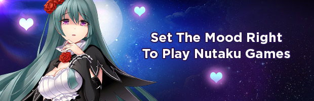 How to Set the Right Mood to Play 18+ Nutaku Games