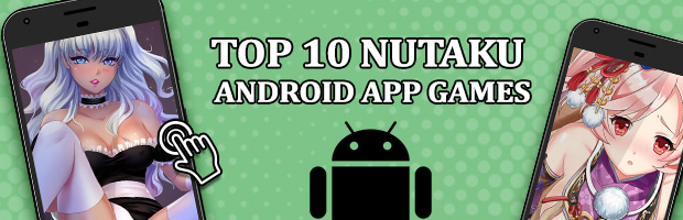 Top 10 Nutaku Games to Play on Android App