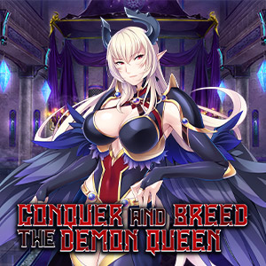 Conquer and Breed the Demon Queen