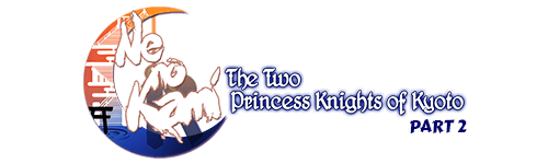 Ne No Kami - The Two Princess Knight of Kyoto Part 2