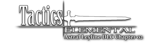 Tactics Elemental: Astral Leyline Chapter 02